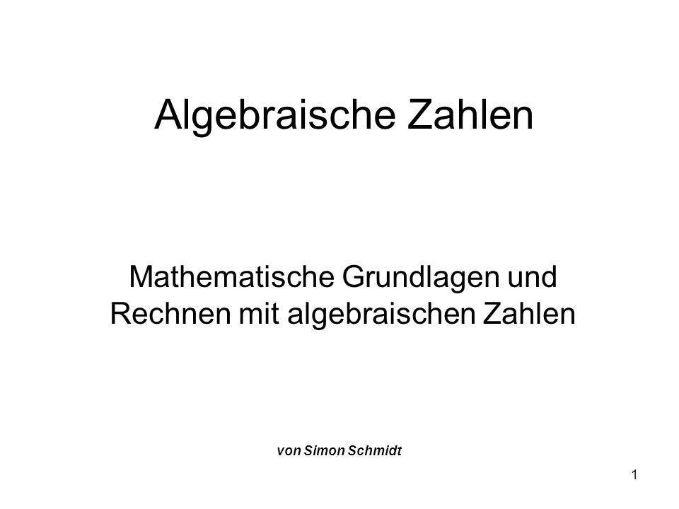 Mathematische Grundlagen und Rechnen mit algebraischen Zahlen
