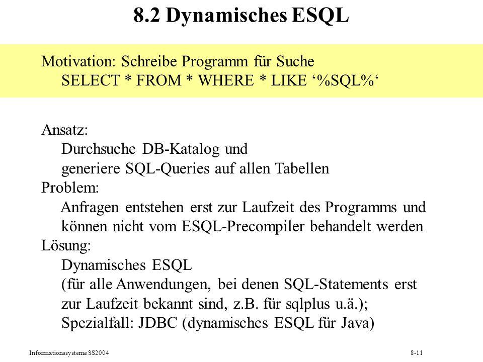8.2 Dynamisches ESQL Motivation: Schreibe Programm für Suche