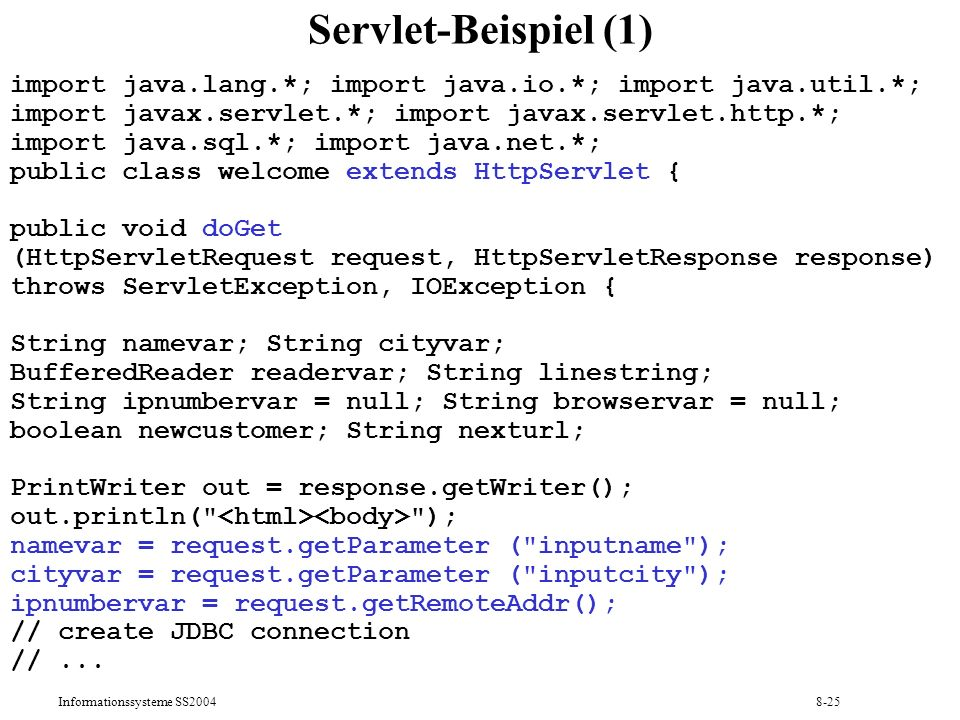 Servlet-Beispiel (1) import java.lang.*; import java.io.*; import java.util.*; import javax.servlet.*; import javax.servlet.http.*;