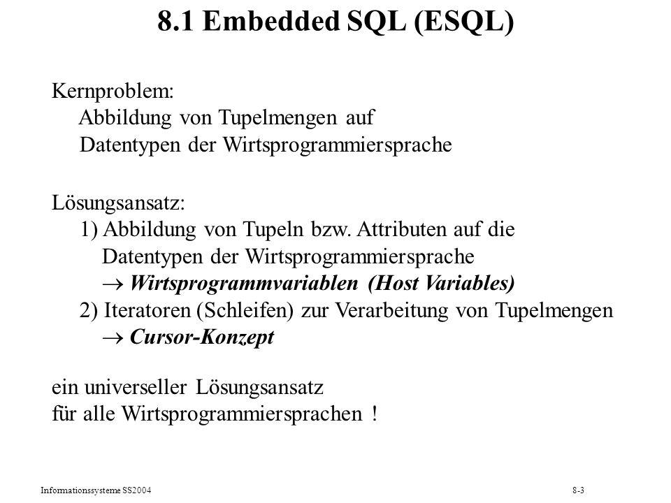 8.1 Embedded SQL (ESQL) Kernproblem: Abbildung von Tupelmengen auf