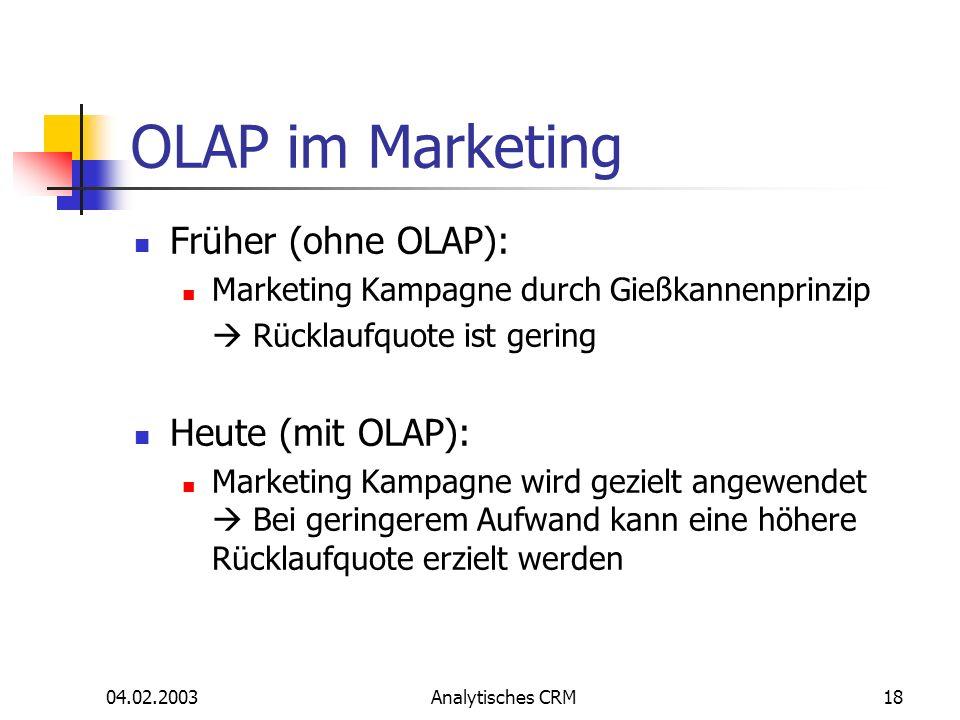 OLAP im Marketing Früher (ohne OLAP): Heute (mit OLAP):