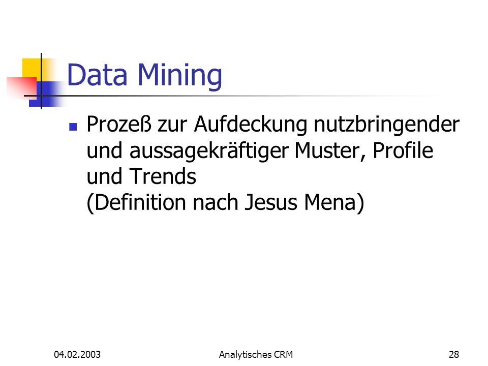 Data Mining Prozeß zur Aufdeckung nutzbringender und aussagekräftiger Muster, Profile und Trends (Definition nach Jesus Mena)