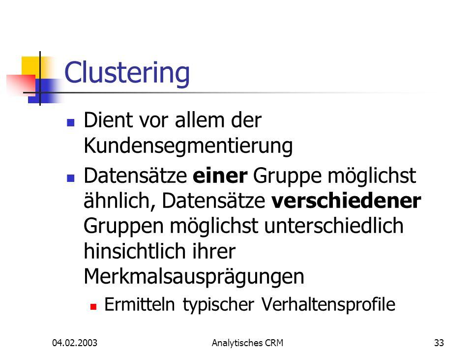 Clustering Dient vor allem der Kundensegmentierung
