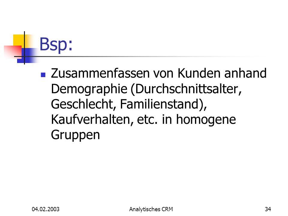 Bsp: Zusammenfassen von Kunden anhand Demographie (Durchschnittsalter, Geschlecht, Familienstand), Kaufverhalten, etc. in homogene Gruppen.