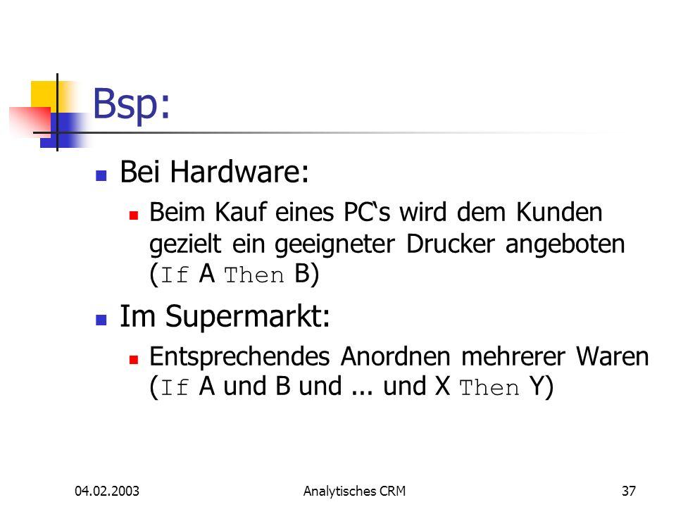 Bsp: Bei Hardware: Im Supermarkt: