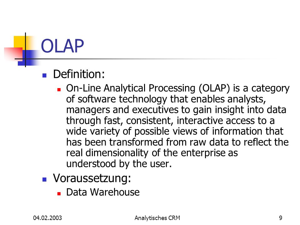 OLAP Definition: Voraussetzung: