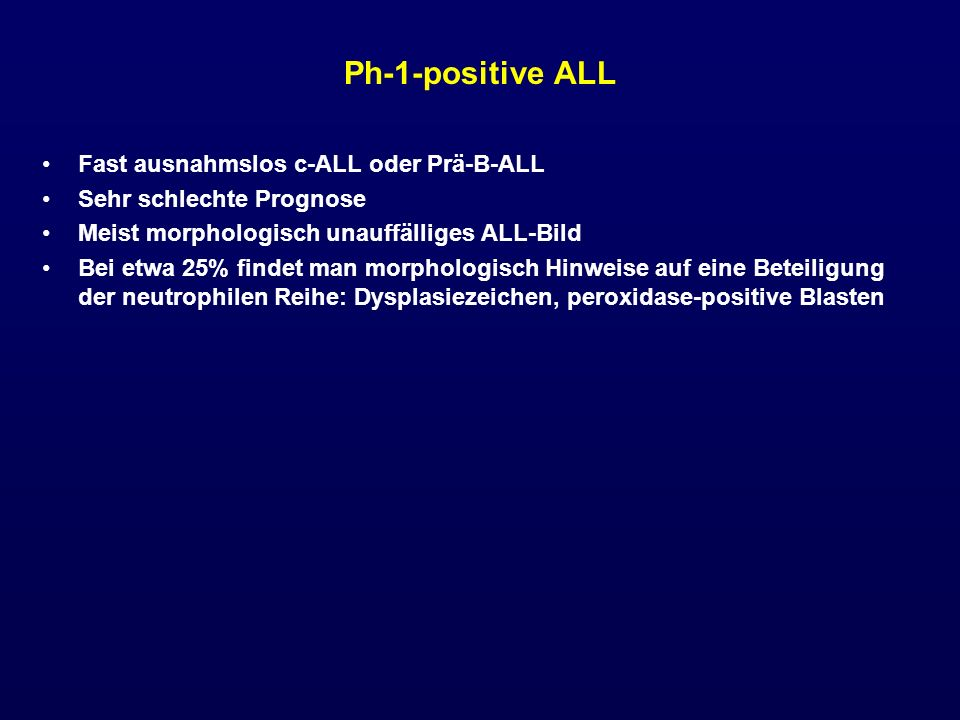 Ph-1-positive ALL Fast ausnahmslos c-ALL oder Prä-B-ALL