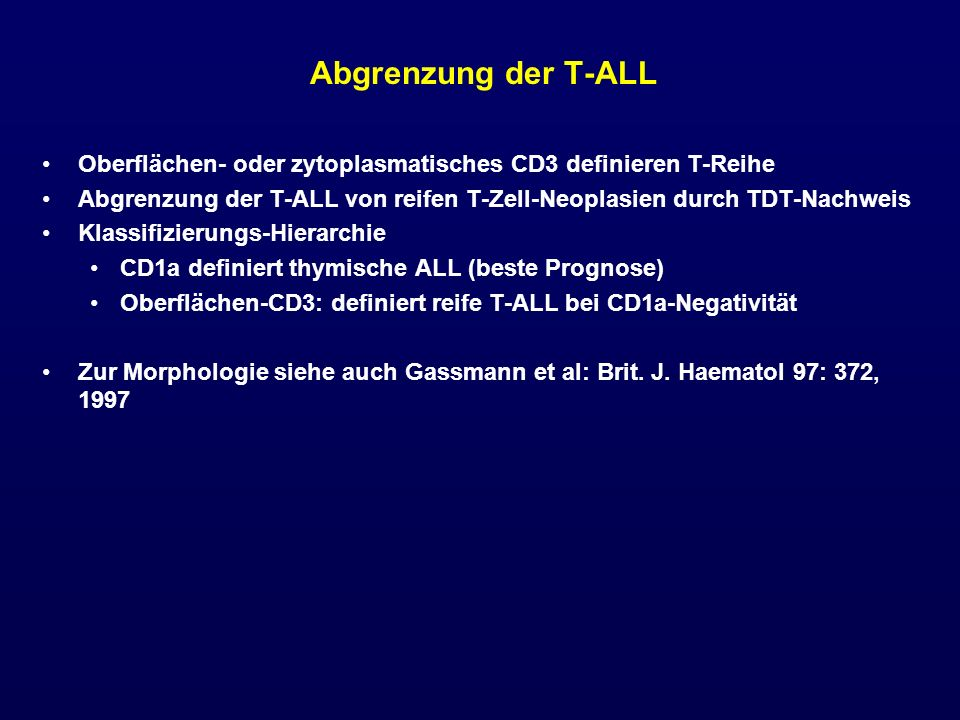 Abgrenzung der T-ALL Oberflächen- oder zytoplasmatisches CD3 definieren T-Reihe.