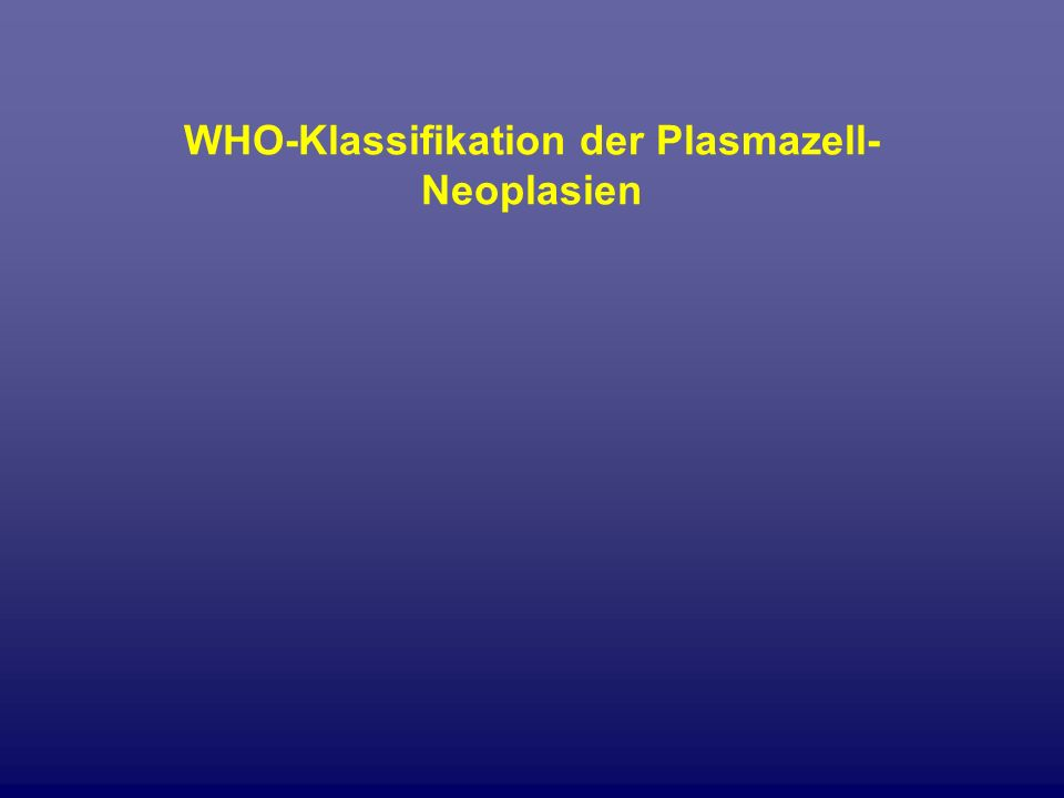 WHO-Klassifikation der Plasmazell-Neoplasien