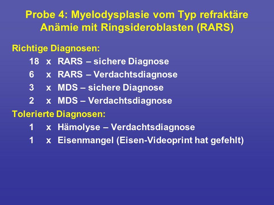 Probe 4: Myelodysplasie vom Typ refraktäre Anämie mit Ringsideroblasten (RARS)
