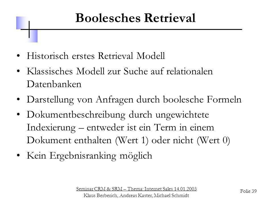 Boolesches Retrieval Historisch erstes Retrieval Modell