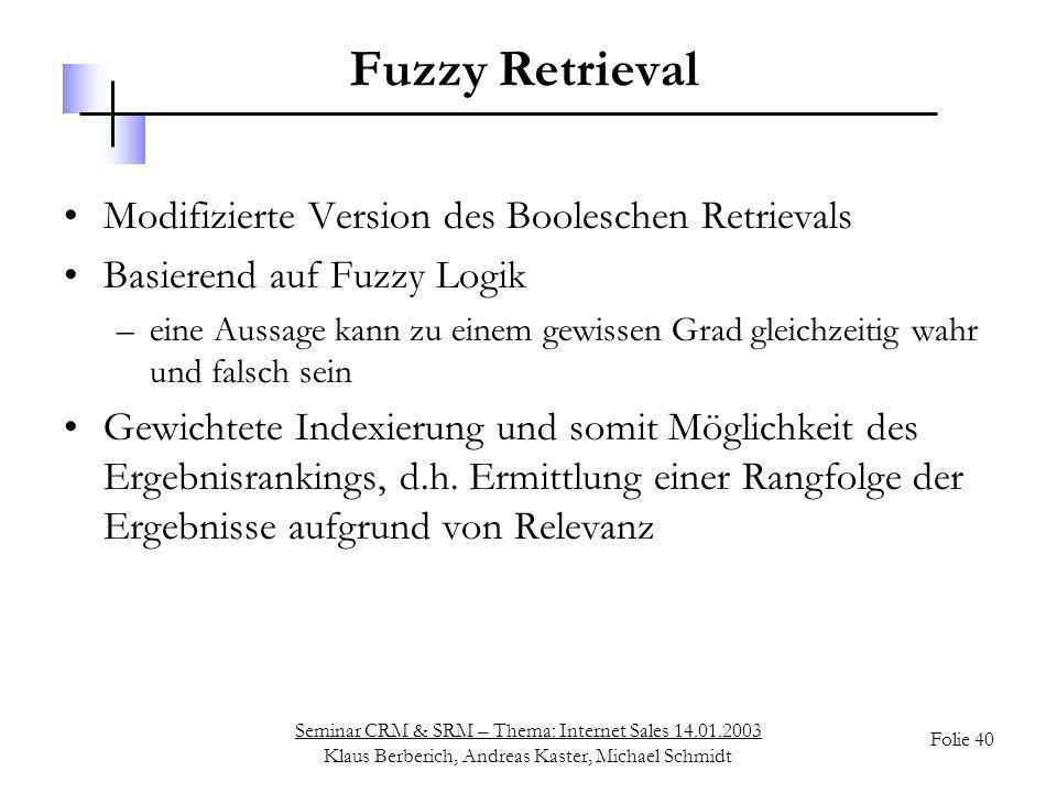 Fuzzy Retrieval Modifizierte Version des Booleschen Retrievals