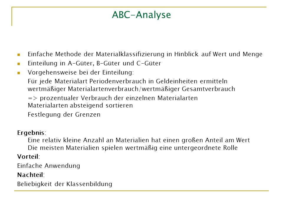 ABC-Analyse Einfache Methode der Materialklassifizierung in Hinblick auf Wert und Menge. Einteilung in A-Güter, B-Güter und C-Güter.