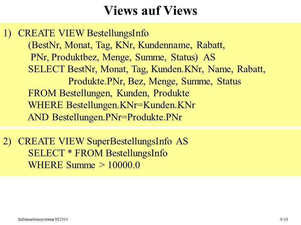 Views auf Views CREATE VIEW BestellungsInfo (BestNr, Monat, Tag, KNr, Kundenname, Rabatt,