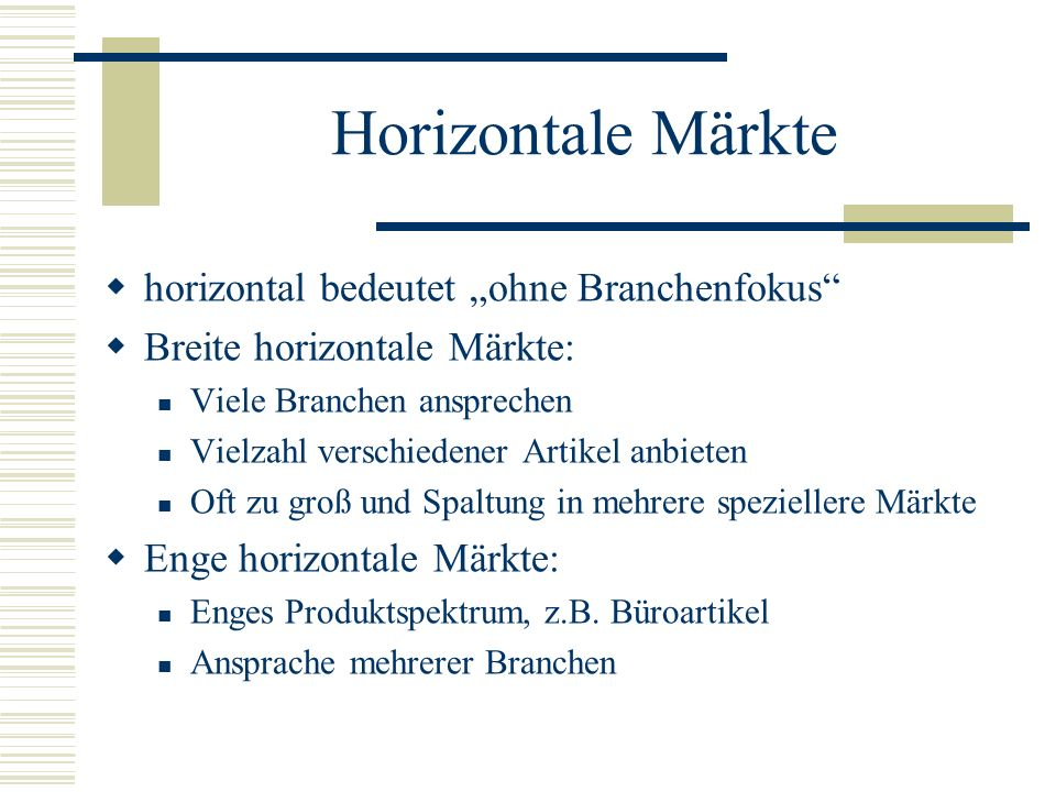 "Horizontale Märkte horizontal bedeutet ""ohne Branchenfokus"