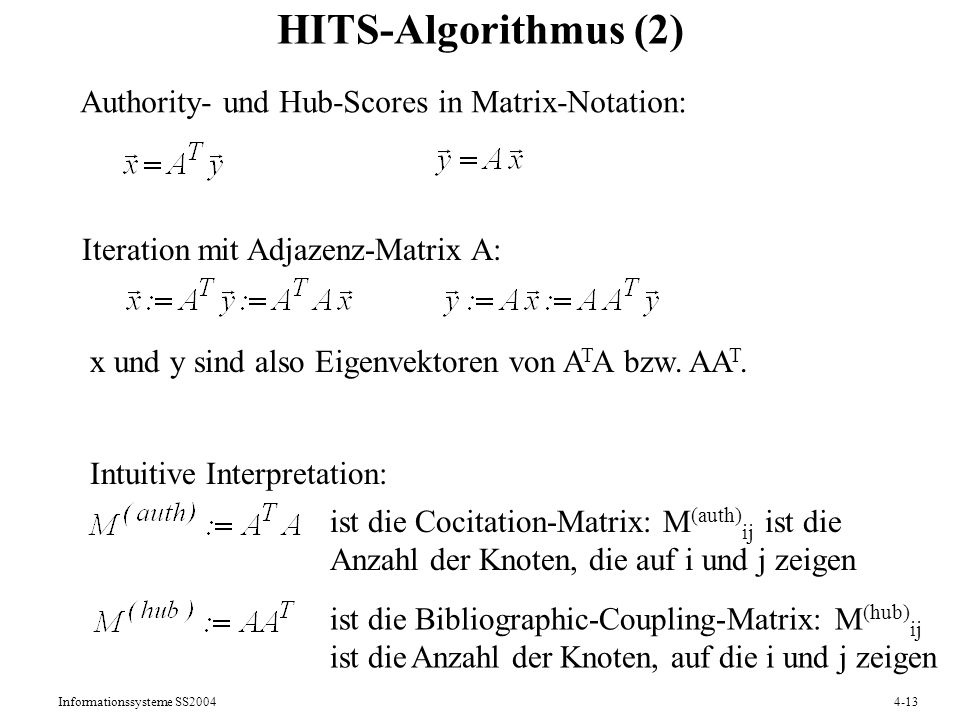 HITS-Algorithmus (2) Authority- und Hub-Scores in Matrix-Notation: