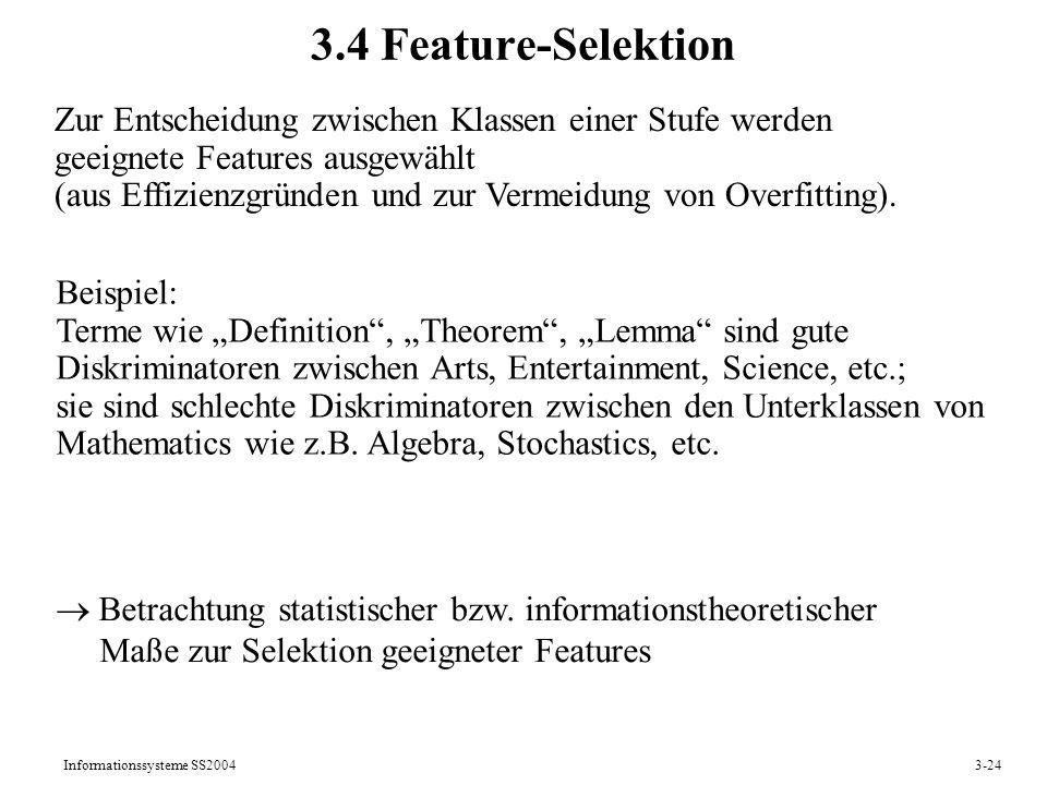 3.4 Feature-Selektion Zur Entscheidung zwischen Klassen einer Stufe werden geeignete Features ausgewählt.
