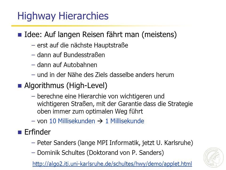 Highway Hierarchies Idee: Auf langen Reisen fährt man (meistens)
