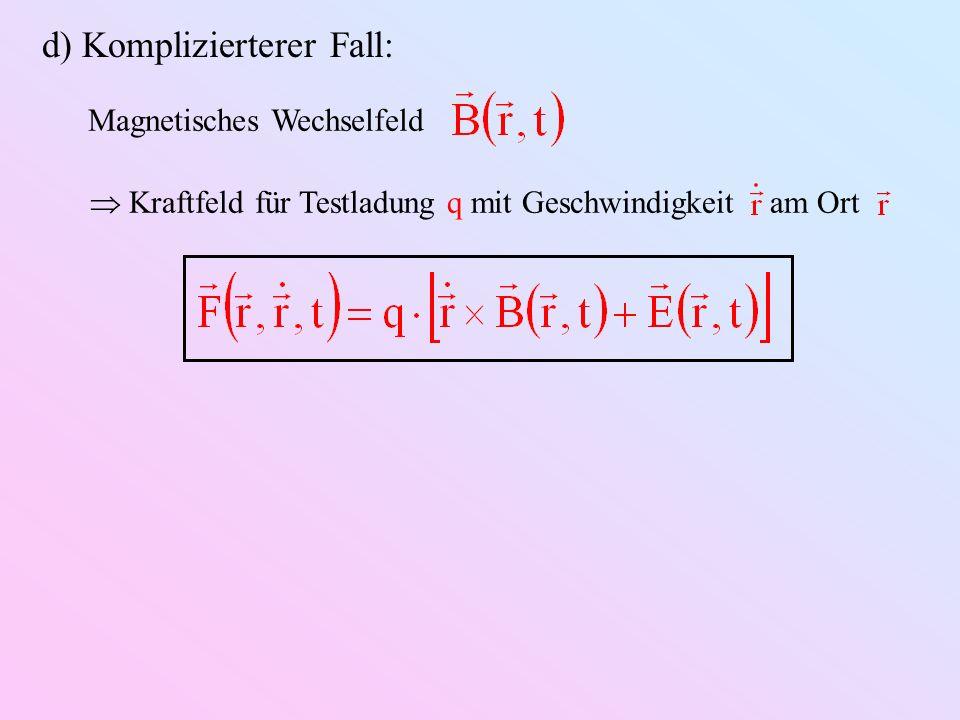 d) Komplizierterer Fall: