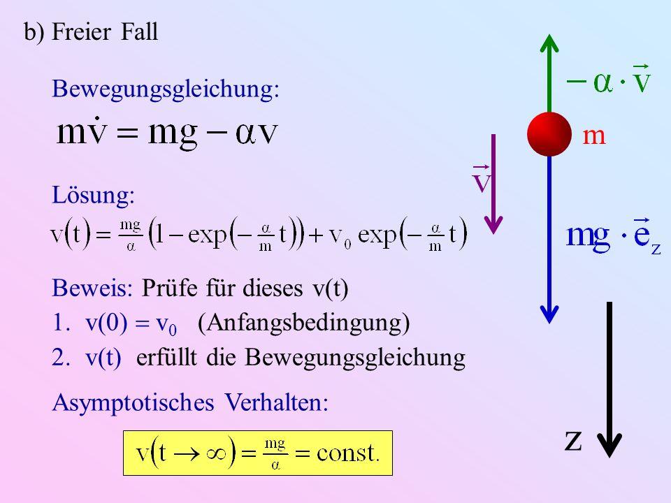 z m b) Freier Fall Bewegungsgleichung: Lösung: