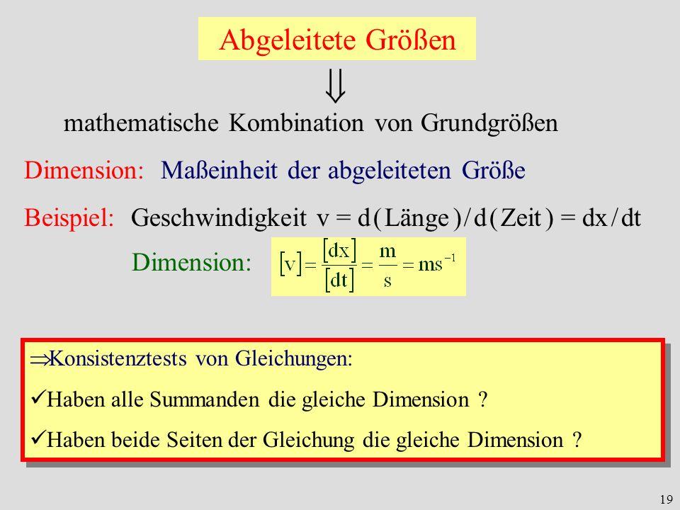  Abgeleitete Größen mathematische Kombination von Grundgrößen