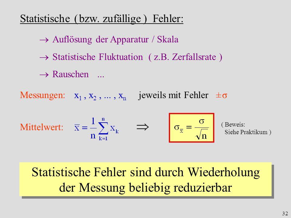 Statistische ( bzw. zufällige ) Fehler:
