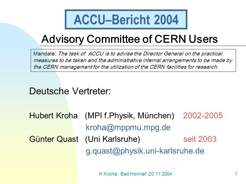 ACCU–Bericht 2004 Advisory Committee of CERN Users Deutsche Vertreter: