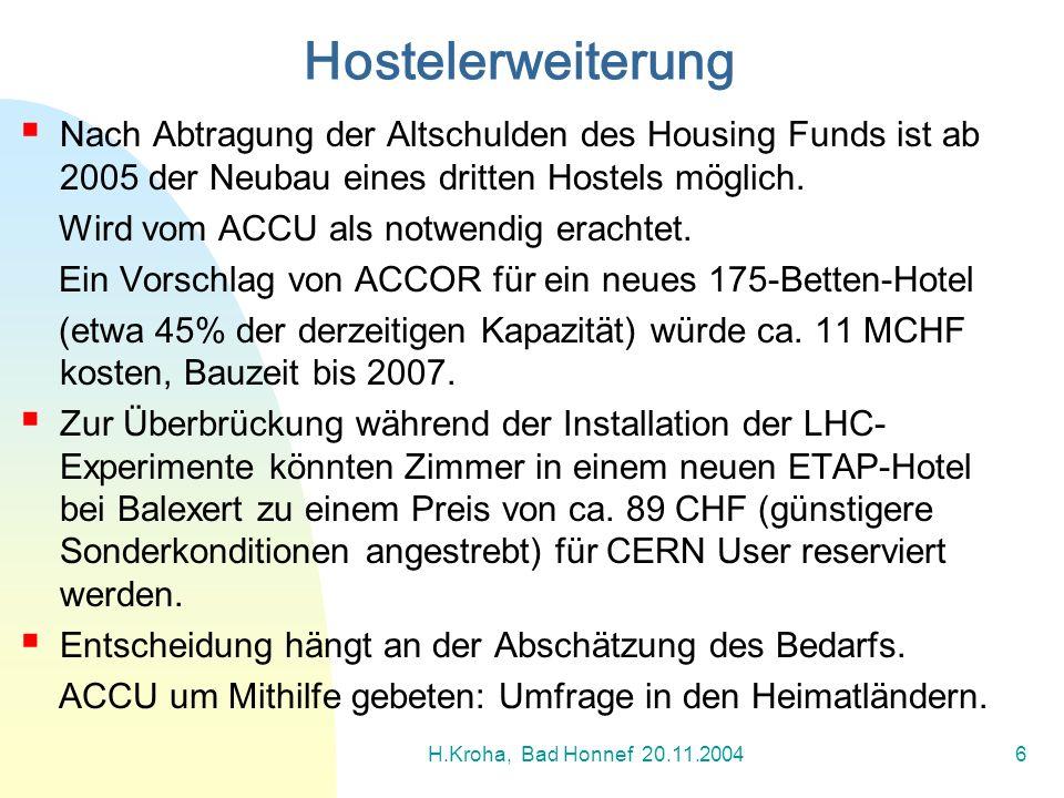 Hostelerweiterung Nach Abtragung der Altschulden des Housing Funds ist ab 2005 der Neubau eines dritten Hostels möglich.