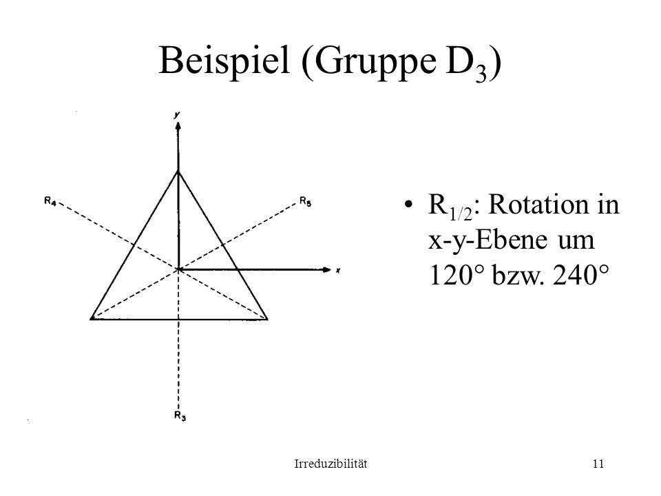 Beispiel (Gruppe D3) R1/2: Rotation in x-y-Ebene um 120° bzw. 240°