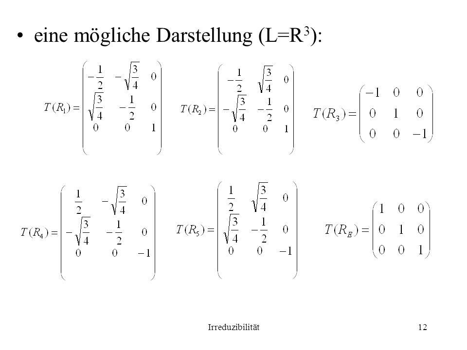eine mögliche Darstellung (L=R3):