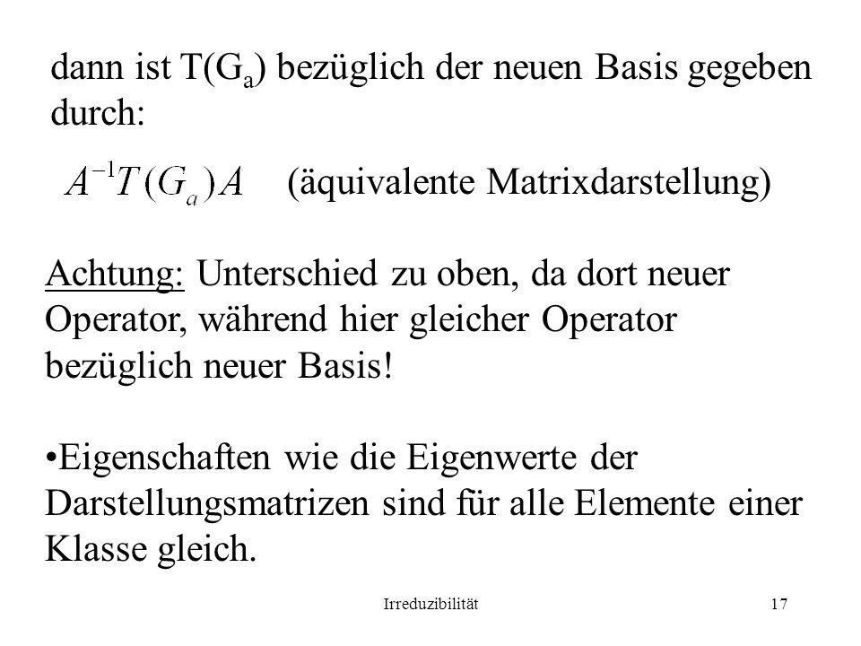 dann ist T(Ga) bezüglich der neuen Basis gegeben durch: