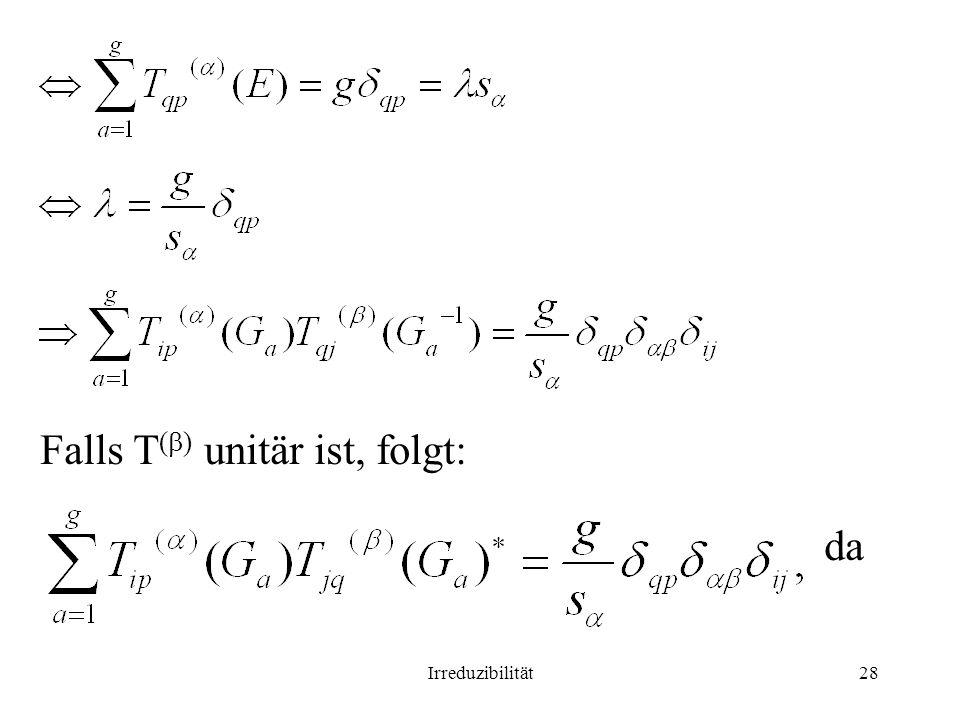 Falls T() unitär ist, folgt: