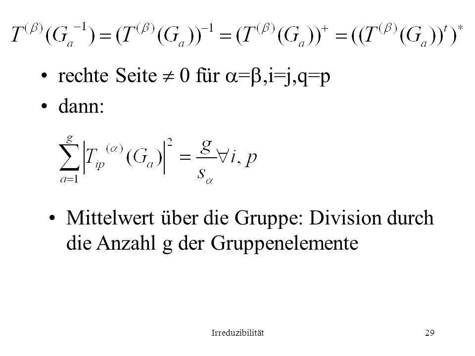 rechte Seite  0 für =,i=j,q=p dann: