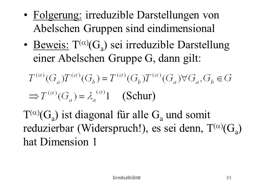 Folgerung: irreduzible Darstellungen von Abelschen Gruppen sind eindimensional
