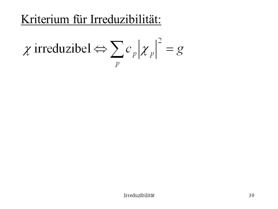 Kriterium für Irreduzibilität: