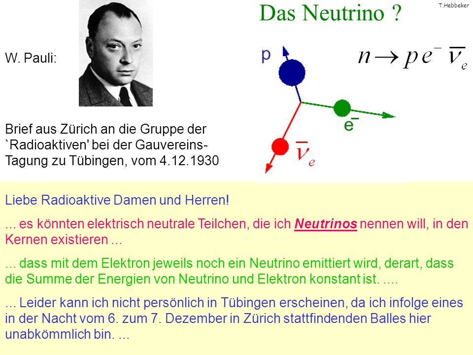 Das Neutrino p e W. Pauli: