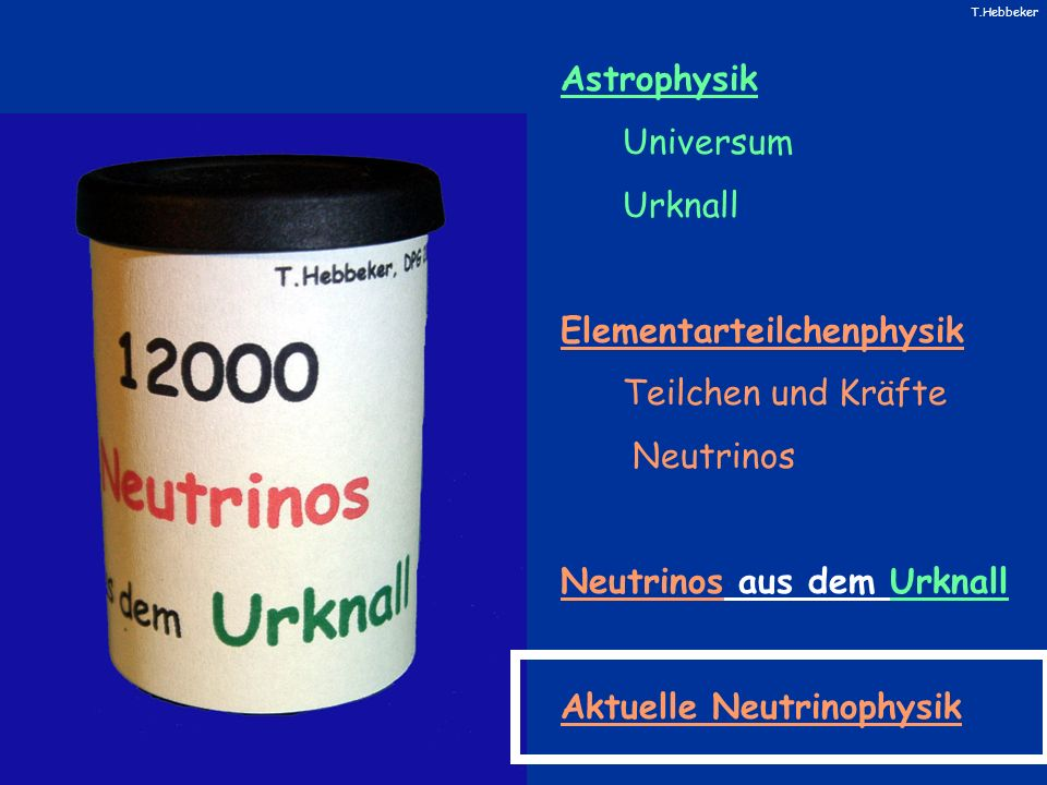 Astrophysik Universum. Urknall. Elementarteilchenphysik. Teilchen und Kräfte. Neutrinos. Neutrinos aus dem Urknall.
