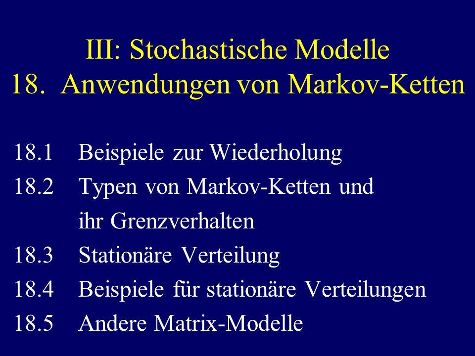 III: Stochastische Modelle 18. Anwendungen von Markov-Ketten