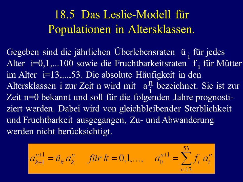 18.5 Das Leslie-Modell für Populationen in Altersklassen.