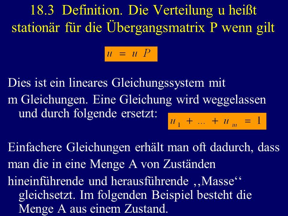 18.3 Definition. Die Verteilung u heißt stationär für die Übergangsmatrix P wenn gilt