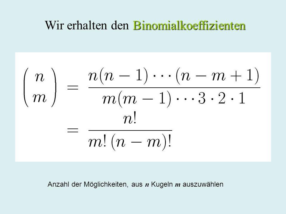 Wir erhalten den Binomialkoeffizienten