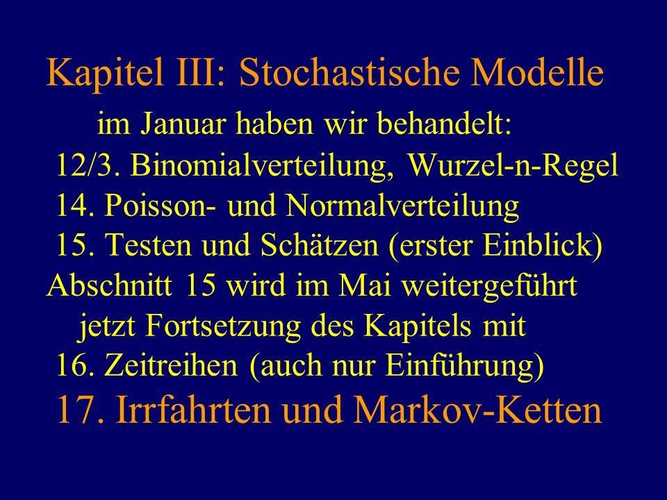 Kapitel III: Stochastische Modelle im Januar haben wir behandelt: 12/3