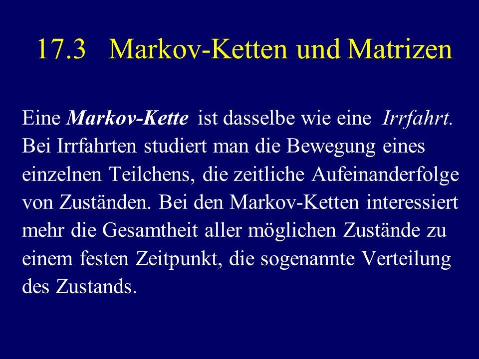 17.3 Markov-Ketten und Matrizen