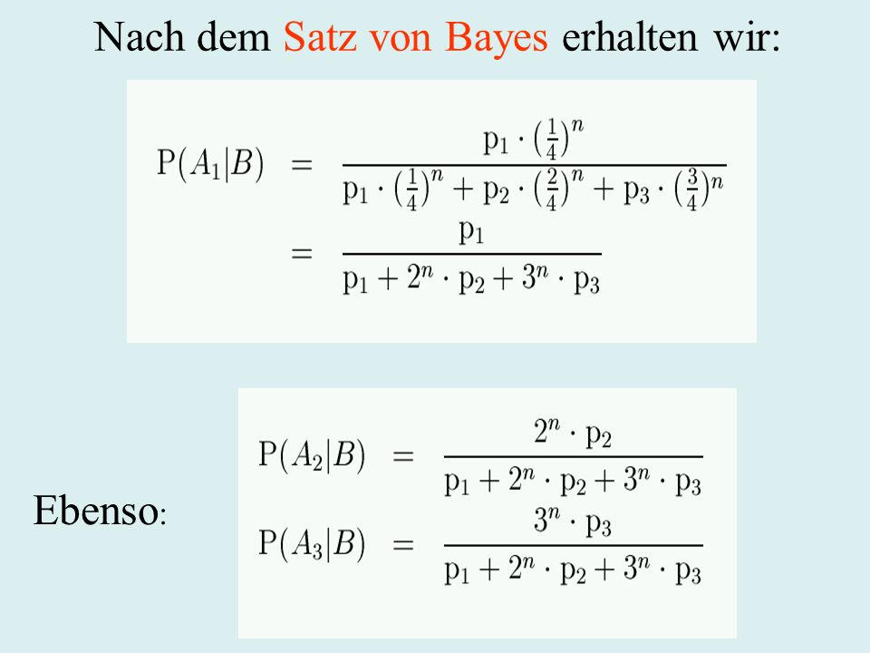 Nach dem Satz von Bayes erhalten wir: