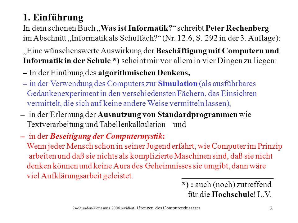 """1. Einführung In dem schönen Buch """"Was ist Informatik schreibt Peter Rechenberg."""
