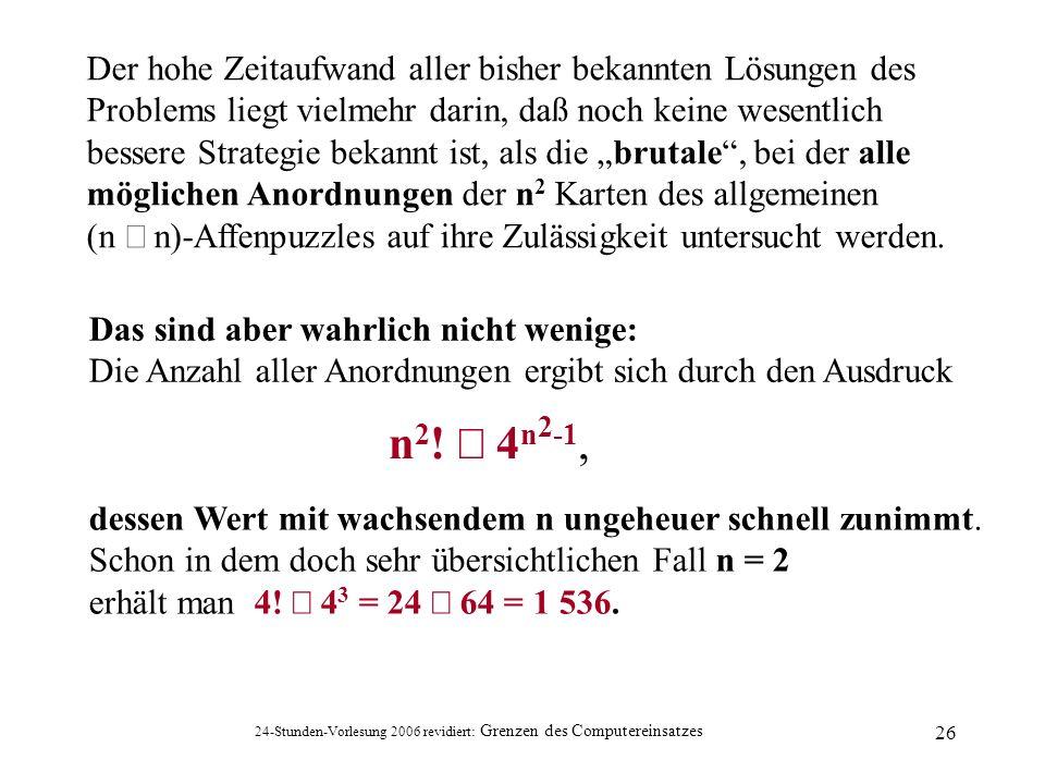 n2! ´ 4n2-1, Der hohe Zeitaufwand aller bisher bekannten Lösungen des