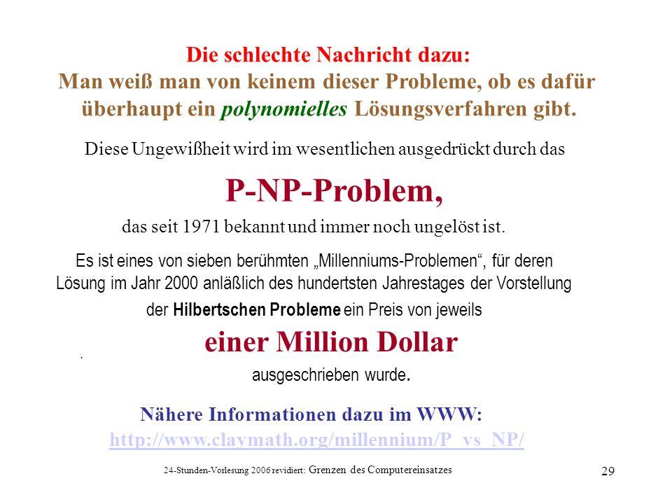 P-NP-Problem, einer Million Dollar Die schlechte Nachricht dazu: