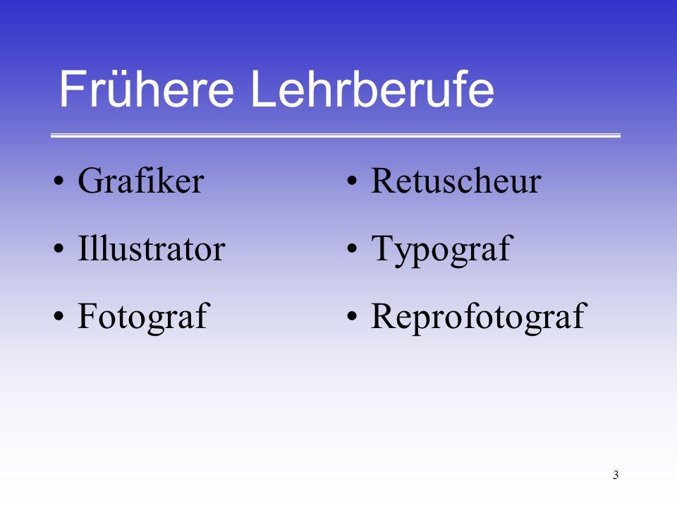 Frühere Lehrberufe Grafiker Illustrator Fotograf Retuscheur Typograf