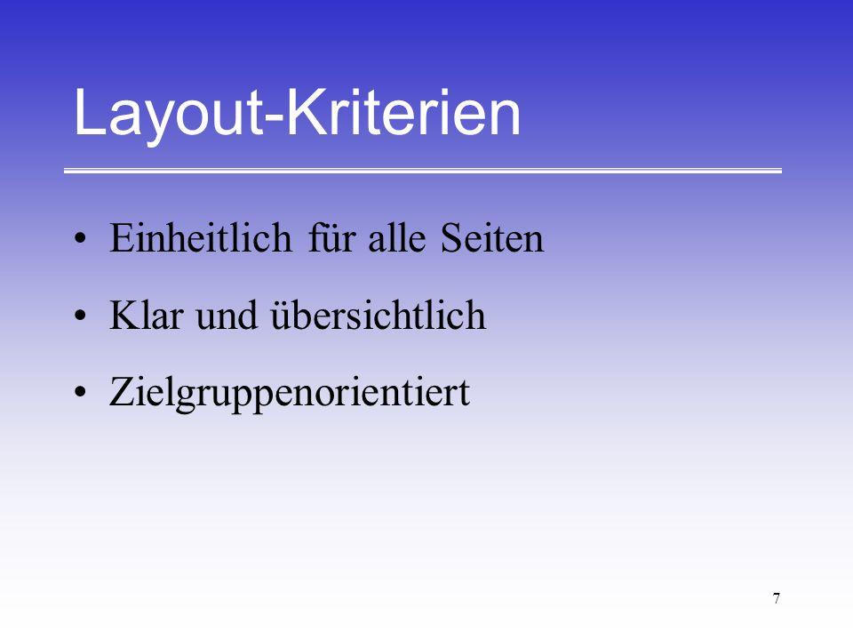 Layout-Kriterien Einheitlich für alle Seiten Klar und übersichtlich