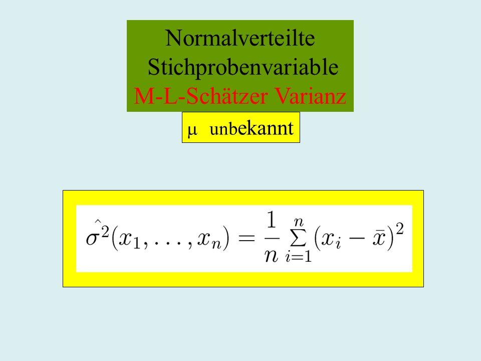 Normalverteilte Stichprobenvariable M-L-Schätzer Varianz  unbekannt